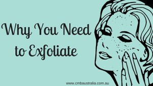 Why You Need to Exfoliate