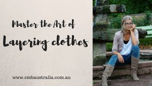 HOW TO MASTER THE ART OF LAYERING CLOTHES